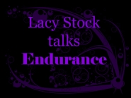 Lacy Stock Talks Endurance