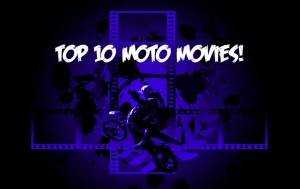 Top Ten Moto Movies